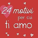 24 motivi per cui ti amo: Amore Libro da compilare, regalo di coppia, donna, uomo, idee regalo anniversario, Calendario dell'Avvento