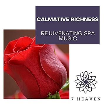 Calmative Richness - Rejuvenating Spa Music