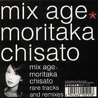 MIS AGE MORITAKA CHISATO RARE TRAX AND REMIXES by CHISATO MORITAKA (1999-11-03)