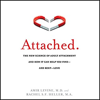 Attached: The New Science of Adult Attachment and How It Can Help You Find - And Keep - Love                   Written by:                                                                                                                                 Amir Levine,                                                                                        Rachel S. F. Heller                               Narrated by:                                                                                                                                 Walter Dixon                      Length: 7 hrs and 10 mins     148 ratings     Overall 4.7