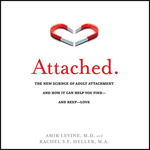 Attached: The New Science of Adult Attachment and How It Can Help You Find - And Keep - Love                   Written by:                                                                                                                                 Amir Levine,                                                                                        Rachel S. F. Heller                               Narrated by:                                                                                                                                 Walter Dixon                      Length: 7 hrs and 10 mins     140 ratings     Overall 4.7