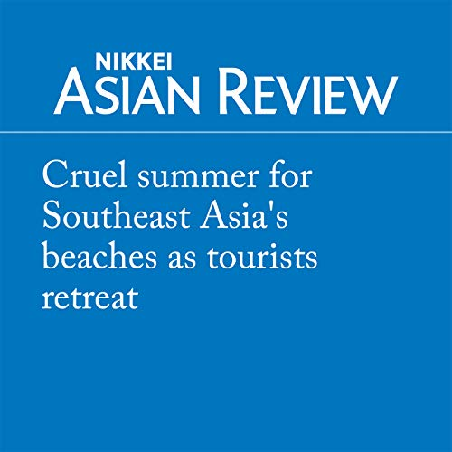 Cruel summer for Southeast Asia's beaches as tourists retreat cover art