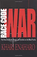 Race Code War: The Power of Words, Images, and Symbols on the Black Psyche