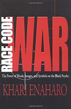 Race Code War  The Power of Words Images and Symbols on the Black Psyche
