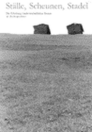 Ställe, Scheunen, Stadel: Die Erhaltung landwirtschaftlicher Bauten als Rechtsproblem (Veröffentlichungen des Instituts für Denkmalpflege an der Eidgenössischen Technischen Hochschule Zürich)