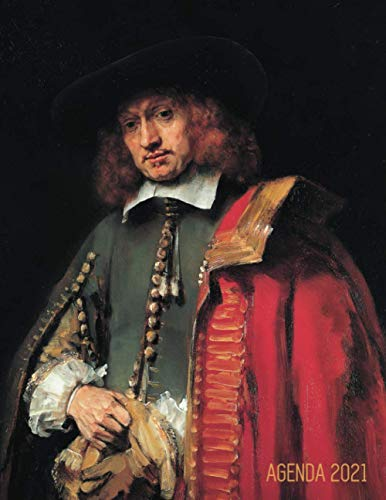 Rembrandt Planificador Annual 2021: Retrato de Jan Six | Agenda Semanal | Ideal Para la Escuela, el Estudio y la Oficina | Pintor Neerlandés | Enero a Diciembre 2021