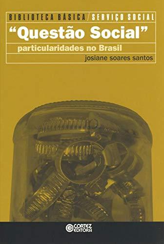 Questão Social: particularidades no Brasil