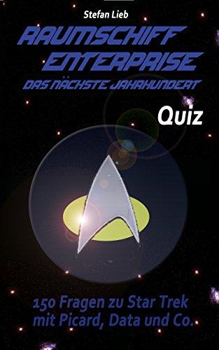 Raumschiff Enterprise – Das nächste Jahrhundert - Quiz: 150 Fragen zu Star Trek mit Picard, Data und Co.