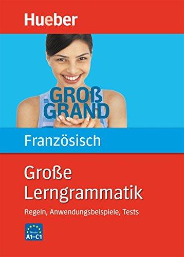 Große Lerngrammatik Französisch: Regeln, Anwendungsbeispiele, Tests / Buch