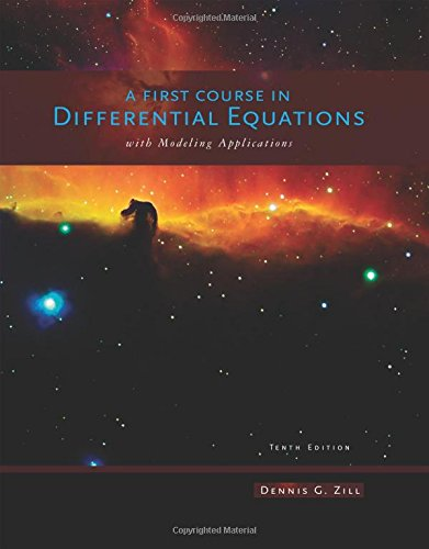 Compare Textbook Prices for A First Course in Differential Equations with Modeling Applications 10 Edition ISBN 9781111827052 by Zill, Dennis G.