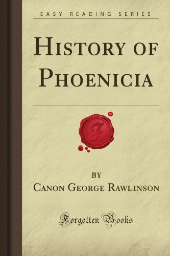 History of Phoenicia (Forgotten Books) by Rawlinson, Canon George (2008) Paperback