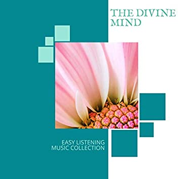 The Divine Mind - Easy Listening Music Collection