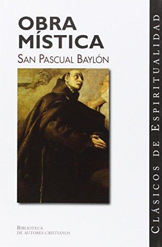 Obra mística de San Pascual Baylón (CLÁSICOS DE ESPIRITUALIDAD)