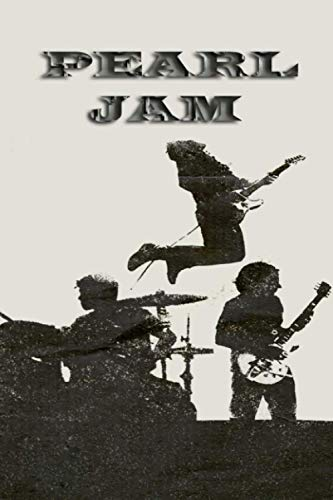 Pearl Jam: creative writing lined notebook for Grunge, Rock, Alternative rock, Hard rock, Post-grunge, pearl jam journal for School or as a Diary, can ... as a Planner, perfect gift for rock band fans