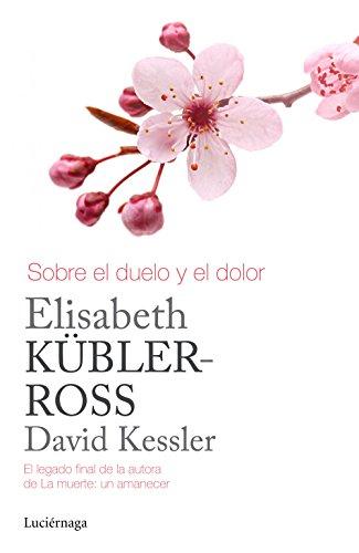 Sobre el duelo y el dolor (Biblioteca Elisabeth Kübler-Ross
