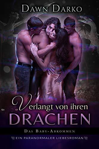 Verlangt von ihren Drachen: Ein paranormaler Liebesroman (Das Baby-Abkommen 2)