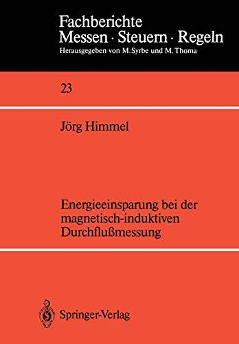 Energieeinsparung bei der Magnetisch-induktiven Durchflußmessung (Fachberichte Messen - Steuern - Regeln) (German Edition) (Fachberichte Messen - Steuern - Regeln (23), Band 23)