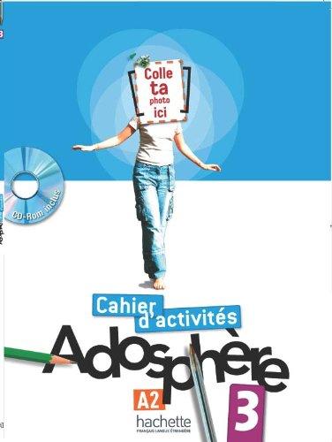 Adosphere 3 - Cahier d´activites - CD-rom: Adosphère 3 - Cahier d'Activités + CD-ROM: Vol. 3