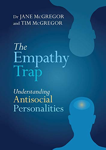 The Empathy Trap: Understanding Antisocial Personalities: Understanding Antisocial Personalities