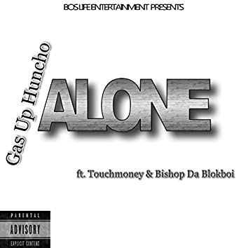 Alone (feat. Touchmoney & Bishop Da Blokboi)