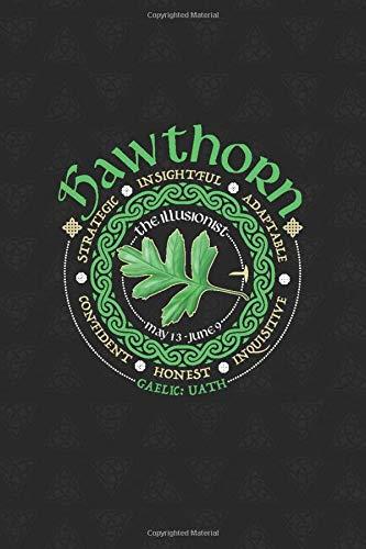 Hawthorn Celtic Tree Zodiac Journal: Celtic Horoscope Druid Ogham Astrology Gift for May - June Birthdays