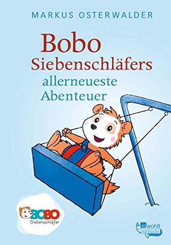 Bobo Siebenschläfers allerneueste Abenteuer: Bildgeschichten für ganz Kleine (Bobo Siebenschläfer: Die Bücher zur TV-Serie, Band 2)