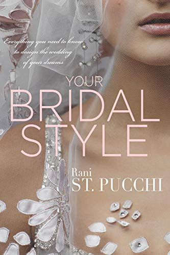 Your Bridal Style: Everything Yo...