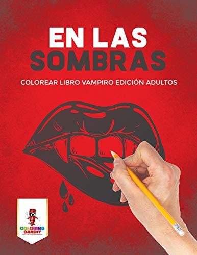 En Las Sombras: Colorear Libro Vampiro Edición Adultos