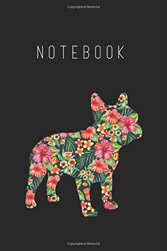 Notebook: French Bulldog Flower Floral Frenchie Dog Silhouette Notebook College Ruled 6in x 9in x 115 Pages White Paper with Black Cover A Perfect Gift for Baby or Friends