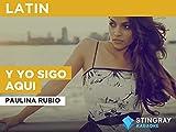 Y Yo Sigo Aqui in the Style of Paulina Rubio