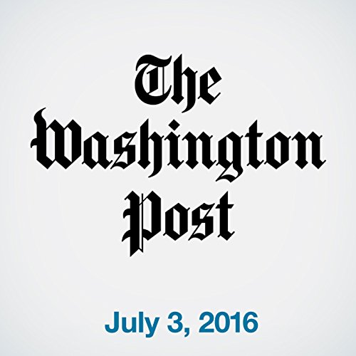 Top Stories Daily from The Washington Post, July 03, 2016 copertina