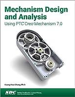 Mechanism Design and Analysis Using PTC Creo Mechanism 7.0