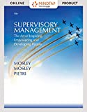 MindTap Management for Mosley/Mosley/Pietri s Supervisory Management: The Art of Inspiring, Empowering, and Developing, 10th Edition [Online Code]