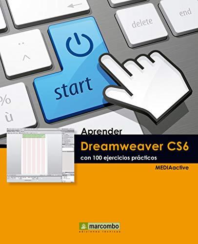Aprender Dreamweaver CS6 con 100 ejercicios prácticos (Aprender...con 100 ejercicios prácticos nº 1) (Spanish Edition)