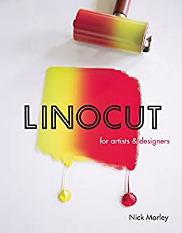 [Nick Morley]のLinocut for Artists and Designers (English Edition)