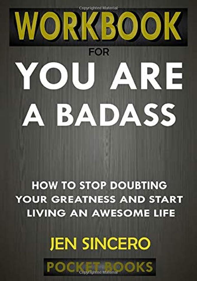 番号常習者墓WORKBOOK For You Are A Badass: How to Stop Doubting Your Greatness and Start Living an Awesome Life by Jen Sincero