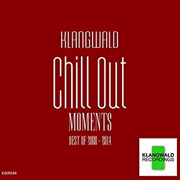 Chill Out Moments (Best Of 2008 - 2014)