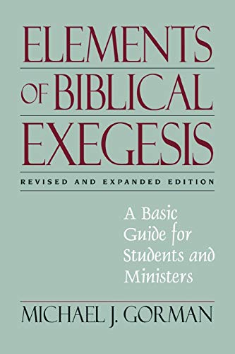Elements of Biblical Exegesis: A Basic Guide for Students...