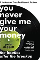 Peter Doggett: You Never Give Me Your Money : The Beatles After the Breakup (Paperback); 2011 Edition Paperback