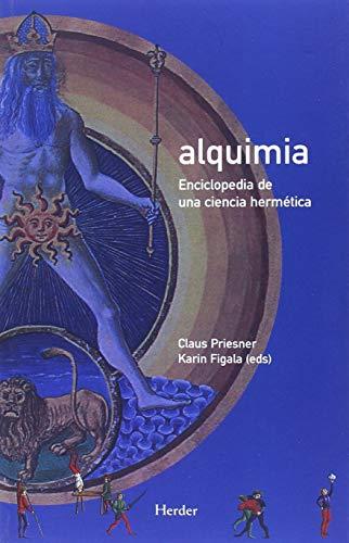 Alquimia. Enciclopedia de una ciencia hermenéutica: Enciclopedia de una ciencia hermética