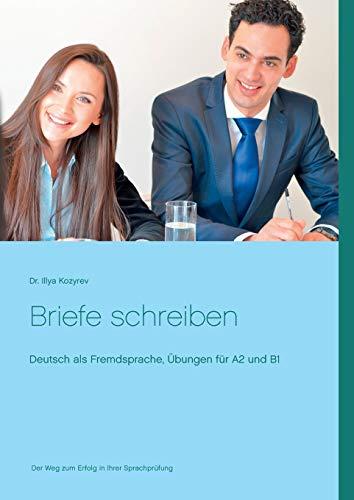 Briefe schreiben: Deutsch als Fremdsprache, Übungen für A2 und B1