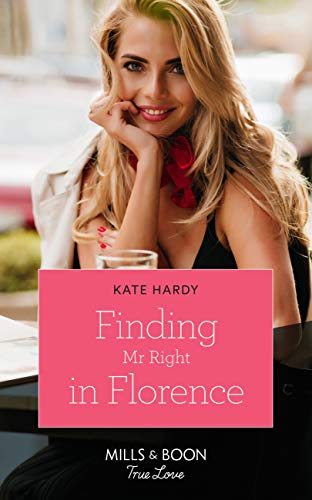 Finding Mr Right In Florence (Mills & Boon True Love) (English Edition)