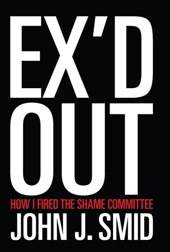 Ex'd Out: How I Fired the Shame Committee (English Edition)