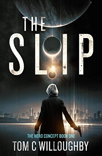 The Slip: The Hero Concept - Book 1 (English Edition)