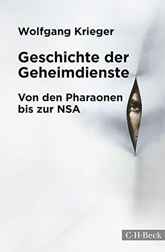Geschichte der Geheimdienste: Von den Pharaonen bis zur NSA