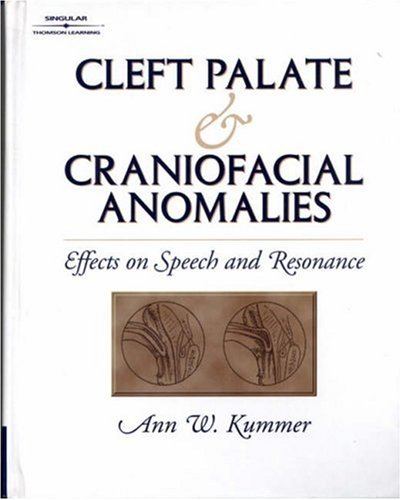 Download Cleft Palate and Craniofacial Anomalies: The Effects on Speech and Resonance 0769300774