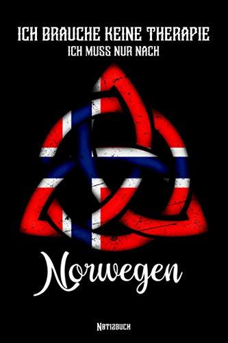 Ich brauche keine Therapie ich muss nur nach Norwegen: Notizbuch A5 liniert - Geschenk für Männer und Frauen - Lustige Geschenke für Weihnachten, ... mit norwegischer Flagge und keltischem Knoten
