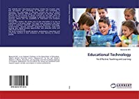 Educational Technology: For Effective Teaching and Learning
