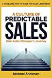 A Culture of Predictable Sales: One Sales Manager's Journey (English Edition)
