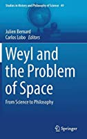 Weyl and the Problem of Space: From Science to Philosophy (Studies in History and Philosophy of Science)